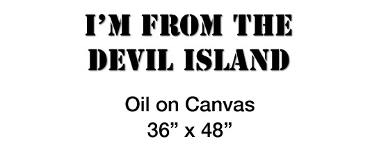 I'm From The Devil Island